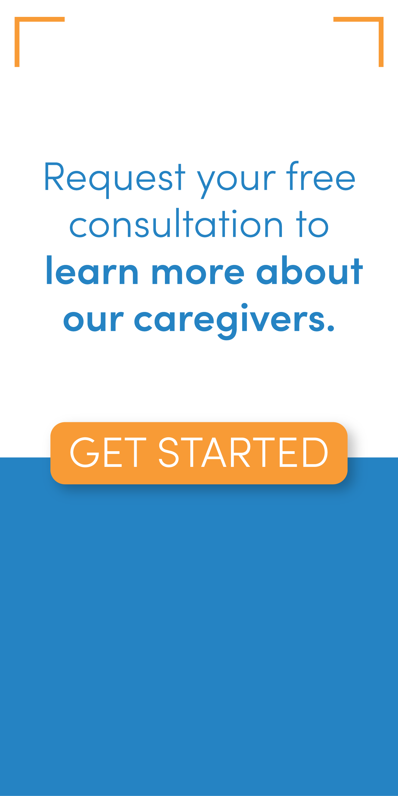 Request your free consultation to learn more about our caregivers