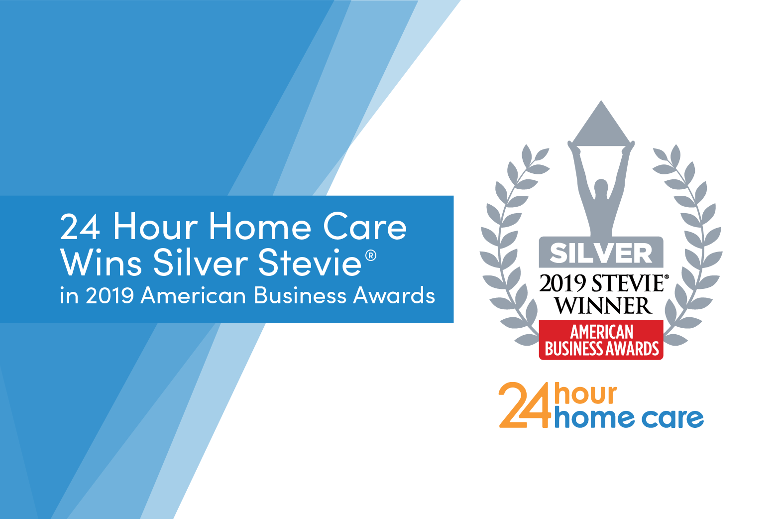 24 Hour Home Care Honored as Silver Stevie® Award Winner in 2019 American Business Awards®