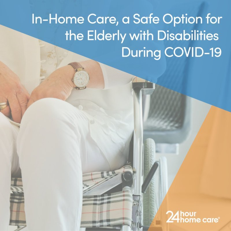 In-Home Care a Safe option for the elderly with disabilities during COVID